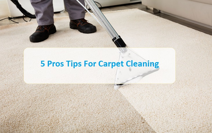 5 Pros Tips For Carpet Cleaning