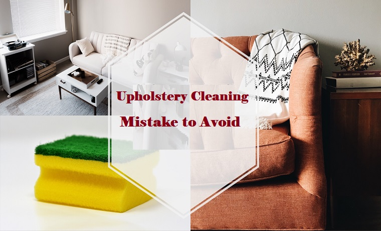 Mistakes To Avoid On Upholstery Cleaning